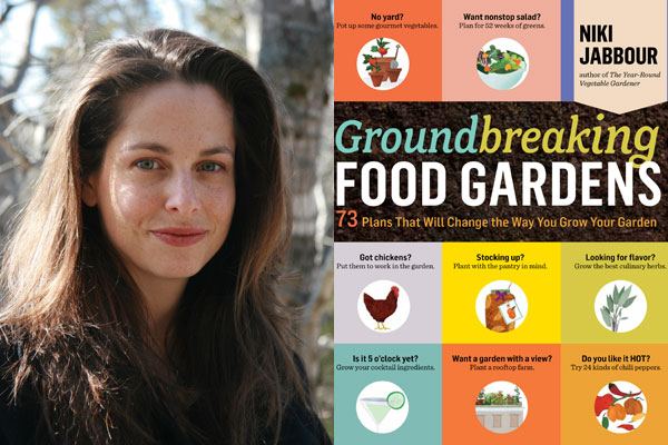 Grow Your Own Edibles With Niki Jabbour S Groundbreaking